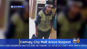 Police Looking For Arson Suspect After Century City Mall Partially Evacuated [Video]