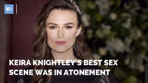 Keira Knightley Talks About Her Best Sex Scene In A Movie [Video]