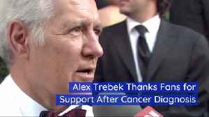 Alex Trebek Is Grateful For His Caring Fans [Video]