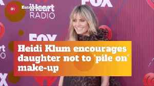Heidi Klum Doesn't Want Her Daughter Wearing Too Much Makeup [Video]