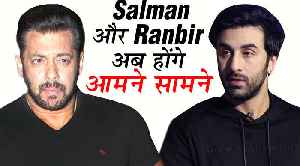 Salman Khan And His Rival Ranbir Kapoor To Come Face To Face | Box Office Clash [Video]