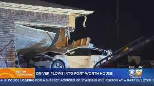 Driver Crashes Car Into Fort Worth House [Video]