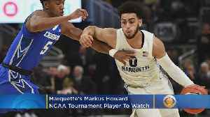 Marquette's Markus Howard: An NCAA Tournament Player To Watch [Video]