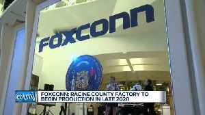 Foxconn's Racine County factory to begin production in 2020 [Video]