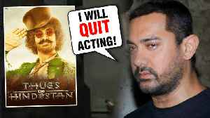 Aamir Khan Wants To QUIT Acting After Thugs Of Hindostan FAILURE? [Video]