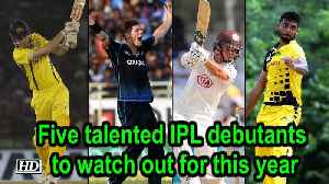 IPL 2019 | 5 talented IPL debutants to watch out for this year [Video]