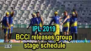 News video: IPL 2019 | BCCI releases group stage schedule
