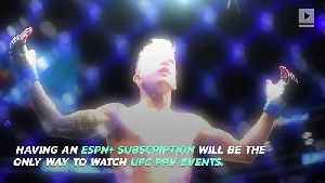 ESPN Streaming Service to Become Exclusive Distributor of UFC Pay-Per-Views [Video]