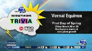 Weather trivia on March 18: What's the first day of spring called? [Video]
