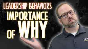 Leadership Behaviors: The Importance of WHY [Video]