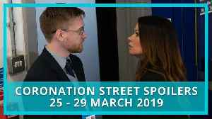 Coronation Street (Corrie) spoilers: 25 - 29 March 2019 [Video]