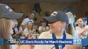 UC Davis Ready For March Madness [Video]