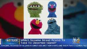 2 Talkers: Which Sesame Street Character Would You Be Stuck On Desert Island With? [Video]