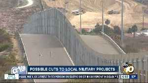San Diego military projects could be cut for border wall funding [Video]