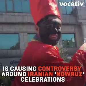A Dancing Blackfaced 'Slave' is an Icon of the Iranian Nowruz Festival [Video]