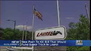 New Push To Kill Bill That Would Fund Super Track In Laurel [Video]