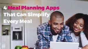 4 Meal Planning Apps That Can Simplify Every Meal [Video]