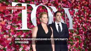 Amy Schumer's Husband Is Autistic And Wonderful [Video]