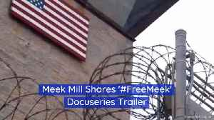 News video: Meek Mill Shares His Docuseries Trailer