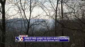 forest fire leads to death investigation [Video]