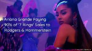 Ariana Grande Paying 90% of '7 Rings' Sales to Rodgers & Hammerstein [Video]