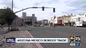 Fight over Border Wall funding, messing with Arizona-Mexico trade partnership. [Video]