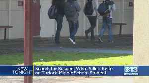 Search For Suspect Who Pulled Knife On Turlock Student [Video]