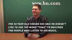 Michael Buble treats fans like family [Video]