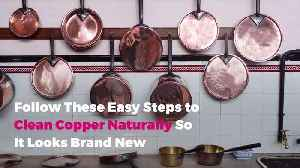 Follow These Easy Steps to Clean Copper Naturally So It Looks Brand New [Video]