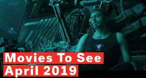 5 Most Anticipated Movies Coming Out April 2019 [Video]