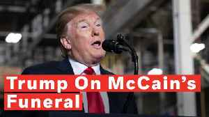 News video: Watch: Trump Complains He Gave McCain 'The Funeral He Wanted' But 'Didn't Get A Thank You'