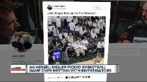 Nessel: Engler didn't have time for investigators, but made time for basketball [Video]