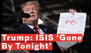 Trump: ISIS 'Gone By Tonight' [Video]
