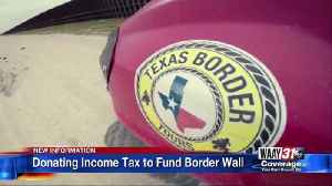 Donating income tax to fund border wall [Video]