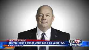 Trump Picks Former Delta Executive To Lead FAA [Video]