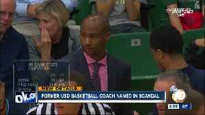 Former University of San Diego basketball coach named in college admissions scandal [Video]