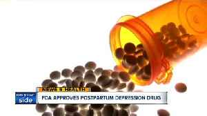 FDA approves first drug to help with postpartum depression [Video]