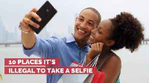 Where Is It Illegal To Even Take A Selfie [Video]