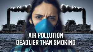 Watch out, air pollution kills more people than smoking does! [Video]