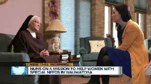 Nuns on mission to help women with special needs in Wauwatosa [Video]