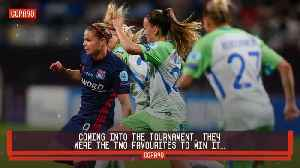The tie of the UEFA Women's Champions League Quarter-Finals is one you don't want to miss [Video]