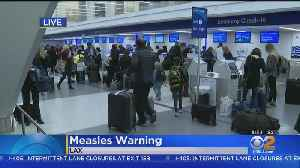 Health Officials Warn Of 2nd Measles Scare At LAX In A Month [Video]