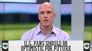 Should U.S. Soccer Fans Be Optimistic About The Future? [Video]