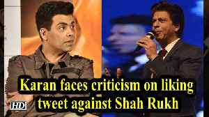 Karan faces criticism on liking tweet against Shah Rukh [Video]