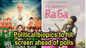 Political biopics to hit screen ahead of polls [Video]