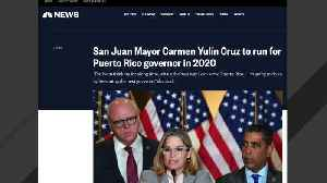 San Juan Mayor Carmen Yulín Cruz Announces Puerto Rico Governor Run [Video]