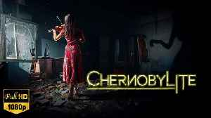 Chernobylite New Game Trailer (Full HD 1080p) [Video]