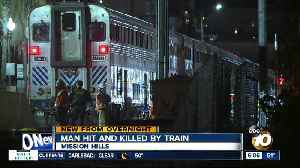 Man struck, killed by train in Mission Hills area [Video]