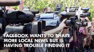 Facebook Can't Find The Local News It Needs [Video]