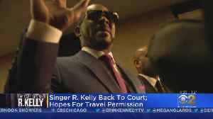 R. Kelly Seeking Judge's Permission To Hold Concerts In Dubai [Video]